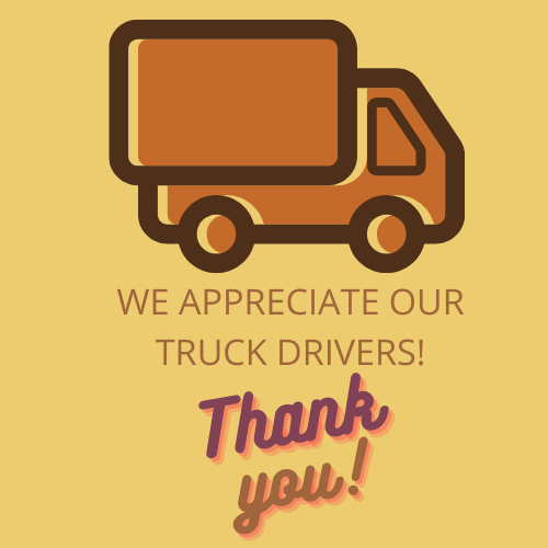 We appreciate our truck drivers