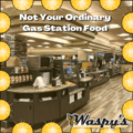 At Waspy's we have more than your ordinary gas station food